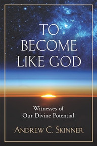 To Become Like God Witnesses of Our Divine Potential (Hardcover) *