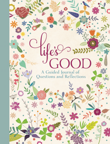 Life's Good: A Guided Journal of Questions and Reflections (Hardcover)*
