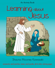 LEARNING ABOUT JESUS: An Activity Book *