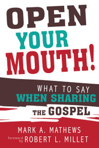 Open Your Mouth!: What to Say When Sharing the Gospel (Paperback) *