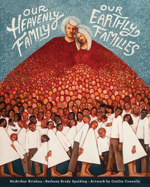 Our Heavenly Family, Our Earthly Families (Hardcover) *