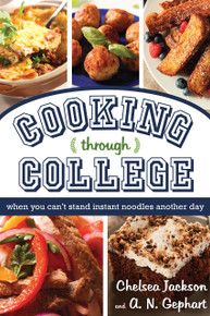 Cooking Through College: When You Can't Stand Instant Noodles Another Day (Paperback) *