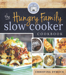 The Hungry Family Slow Cooker Cookbook - (Paperback) *