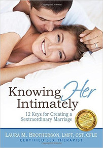 Knowing Her Intimately: 12 Keys for Creating a Sextraordinary Marriage  (Paperback)
