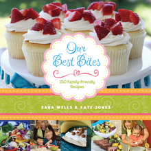 Our Best Bites: 150 Family-Friendly Recipes (Paperback) *