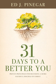 31 Days to a Better You: Proven Principles for Becoming a More Faithful Disciple of Christ (Paperback) *