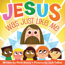Jesus Was Just Like Me!   (Board Book)  *