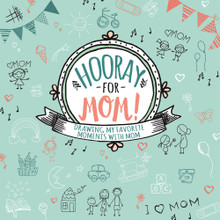 Hooray for Mom!: Drawing My Favorite Moments with Mom  (Hardcover)  *