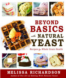 Beyond Basics with Natural Yeast: Recipes for Whole Grain Health (Hardcover)