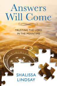 Answers Will Come:  Trusting The Lord In The Meantime (Paperback)