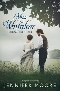 A Regency Romance:  Miss Whitaker Opens Her Heart ( Paperback) *
