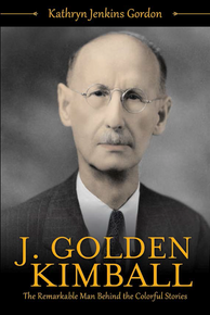 J. Golden Kimball: The Remarkable Man Behind the Colorful Stories (Book on CD)