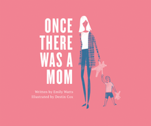 Once There Was A Mom (Hardcover) * Staff Favourite for Moms