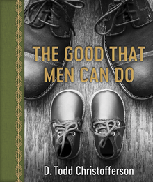 The Good That Men Can Do (Hardback)*