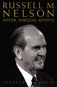 Russell M. Nelson: Father, Surgeon, Apostle (Paperback) *
