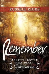 Remember: A Little Boy's Near-Death Experience (Paperback)