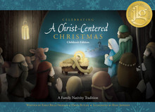 Celebrating a Christ-centered Christmas: Children's Edition (Hardcover) *