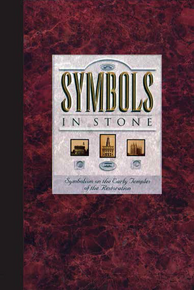 Symbols in Stone: Symbolism on the Early Temples of the Restoration (Paperback) *