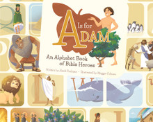 A is for Adam: An Alphabet Book of Bible Heroes (Hardcover) *