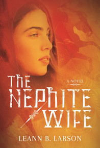 The Nephite Wife (Paperback) *