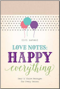 Love Notes — Happy Everything (101 Notes 4x6)  *