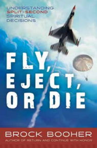 Fly, Eject, Or Die: Understanding Split-Second Spiritual Decisions  (Paperback)  *
