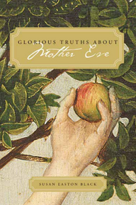 Glorious Truths about Mother Eve (Paperback)*