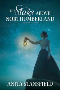 A Regency Romance:  The Stars Above Northumberland (Paperback) *