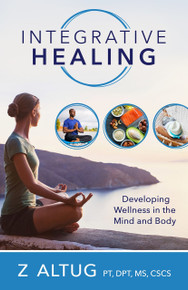 Integrative Healing: Developing Wellness in the Mind and Body  (Paperback) *