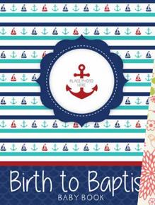 Birth to Baptism Baby Book Boy - Sailing (Hardcover) *