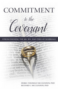 Commitment to the Covenant Strengthening the Me, We, and Thee of Marriage*