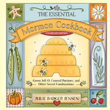 The Essential Mormon Cookbook (Combined Edition) Green Jell-O, Funeral Potatoes, and Other Secret Combinations (Hardcover)*