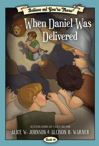 Believe and You're There, Vol. 10: When Daniel Was Delivered (Paperback) *