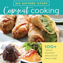 Six Sisters' Stuff: 100+ Popular Restaurant Meals You Can Make at Home (Paperback) *