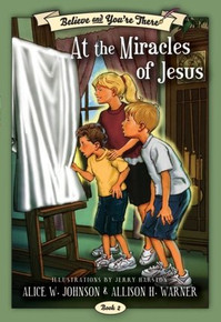 Believe and You're There Vol. 2: The Miracles of Jesus (Paperback)*