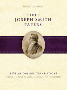 Joseph Smith Papers, Revelations and Translations, Vol. 4