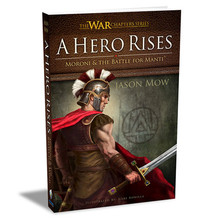 A Hero Rises: Moroni and the Battle for Manti (Paperback)