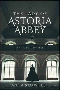 A Historical Romance:  The Lady of Astoria Abbey (Paperback)