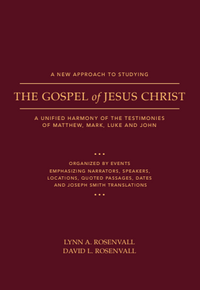 A New Approach to Studying the Gospel of Jesus Christ: A Unified Harmony of the Testimonies of  Matthew, Mark, Luke and John (Paperback) *