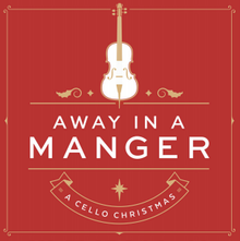 Away In A Manger A Cello Christmas (CD)