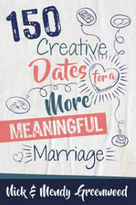 150 Creative Dates for a More Meaningful Marriage (Paperback)