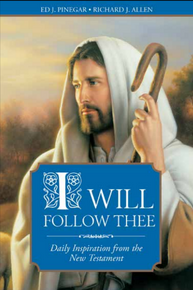 I Will Follow Thee:  Daily Inspiration from the New Testament (Paperback)