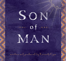 Son of Man the Musical CD By Kenneth Cope