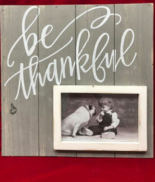 Be Thankful Barnwood Plaque 11x11 inches While Supplies Last