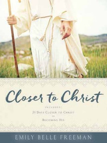 Closer to Christ: 21 Days Closer to Christ and Becoming his Combined Edition (Paperback)