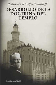 Wilford Woodruff's Witness: The Development of Temple Doctrine (Spanish) (Paperback) *