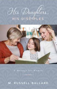 His Daughters, His Disciples Booklet 2018 Mother's Day Booklet (Wards and Stakes Call for Volume discounts) Pack of 5