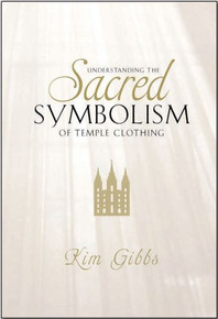 Understanding the Sacred Symbolism of Temple Clothing (Booklet)