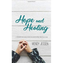 Hope and Healing: a Survivor's Faith Based Perspective on Healing from Sexual Abuse (Paperback) *