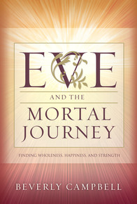 Eve and the Mortal Journey: Finding Wholeness, Happiness, and Strength - Paperback *